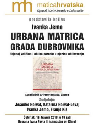 """Predstavljanje """"Urbana matrica grada Dubrovnika"""" Ivanke Jemo"""